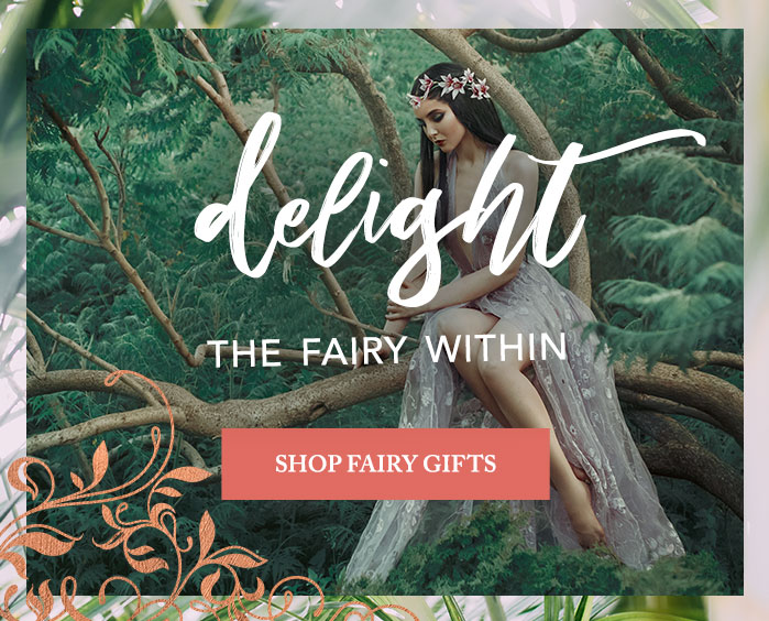 Delight the Fairy Within - Shop Fairy Gifts