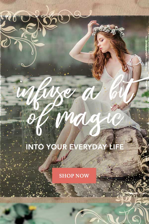 Infuse a bit of magic into your everyday life - Shop Now